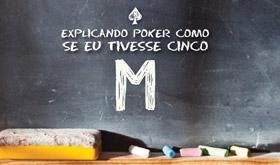 Explicando Poker como se eu tivesse cinco - Conceito M