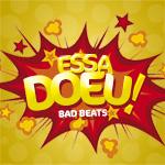 Essa Doeu! - Bad Beats
