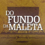 Do fundo da maleta