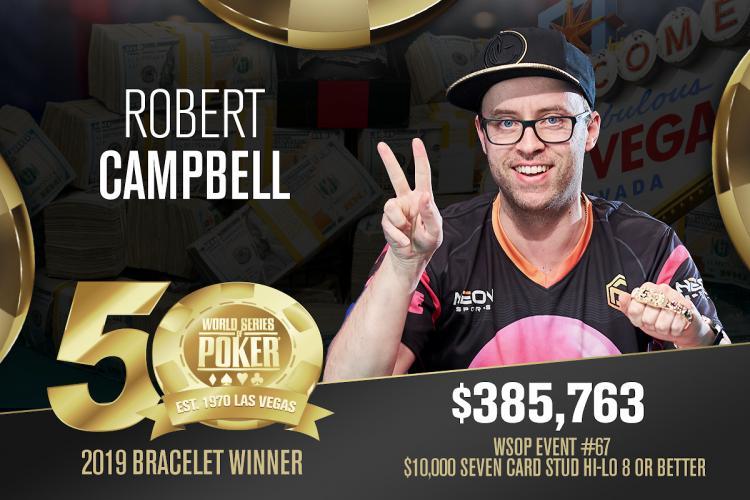Robert Campbell vence Evento 67 e se torna o primeiro bicampeão da WSOP 2019/CardPlayer.com.br