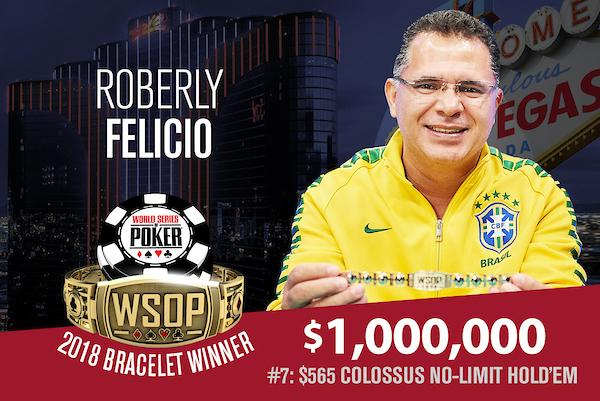 Roberly Felício vence Colossus da WSOP 2018 e fatura US$ 1 milhão/CardPlayer.com.br